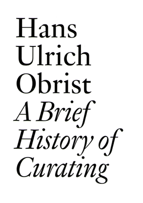 hans-ulrich-obrist-a-brief-history-of-curating.pdf