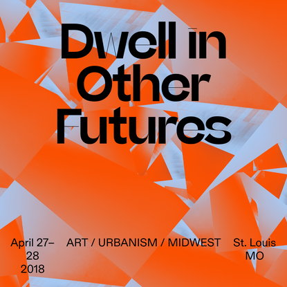 Dwell in Other Futures