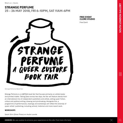 Strange Perfume - South London Gallery