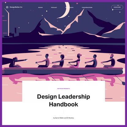 Design Leadership Handbook, your guide to becoming a strong design leader — DesignBetter.Co