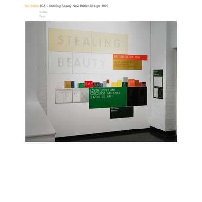 ICA - Stealing Beauty: New British Design 1999   Exhibition   Graphic Thought Facility