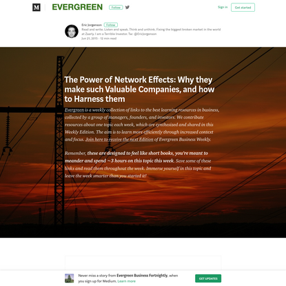 The Power of Network Effects: Why they make such Valuable Companies, and how to Harness them