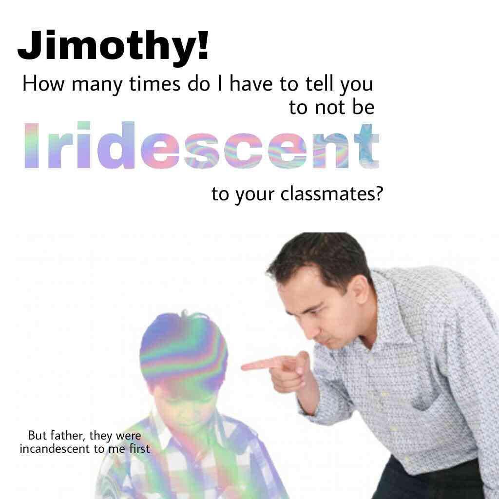 iridescent surreal meme