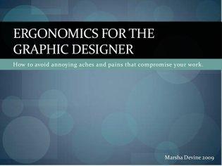 Ergonomics For The Graphic Designer