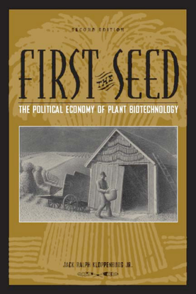 Kloppenburg, Jack Ralph_First the Seed: The Political Economy of Plant Biotechnology, 1492-2000 (1988)