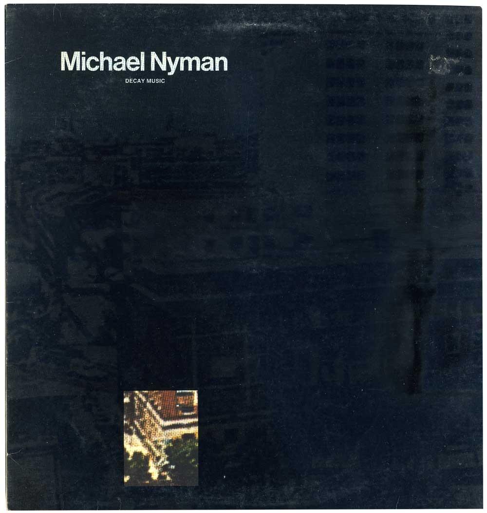 Michael Nyman - Decay Music