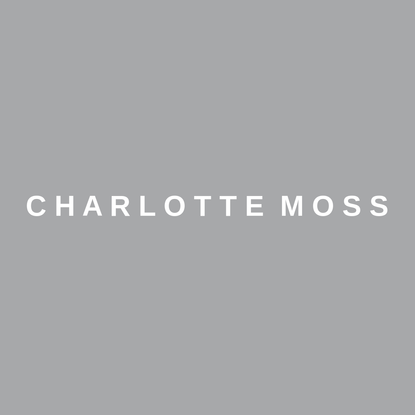 Charlotte Moss - WELCOME