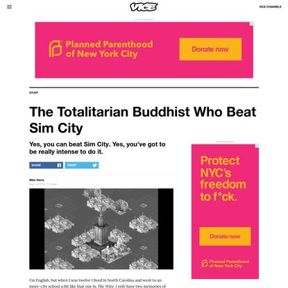 The Totalitarian Buddhist Who Beat Sim City
