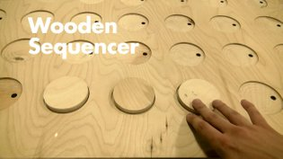 Wooden Audio Sequencer