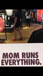 """mom runs everything"" -nike"