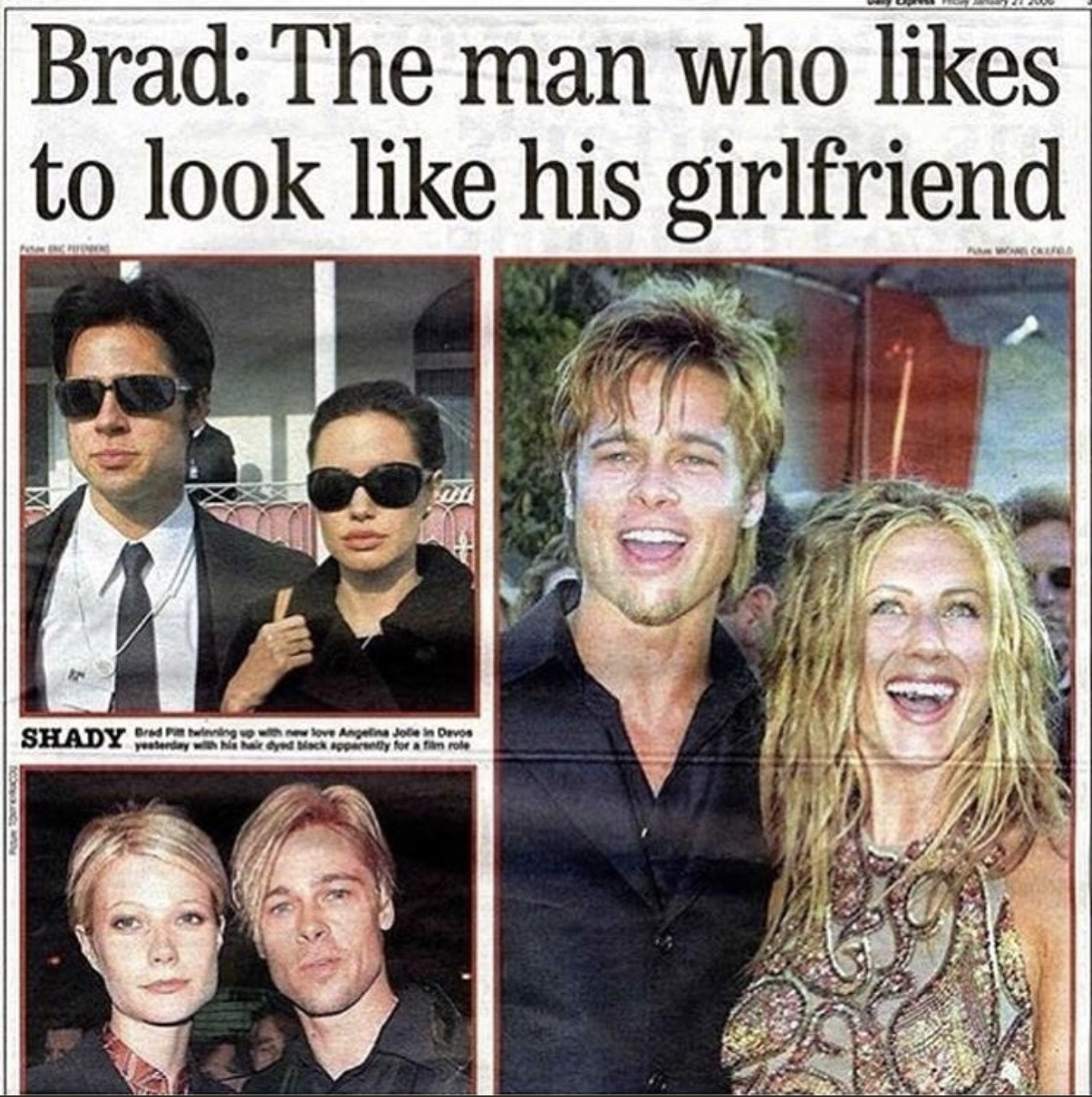 Brad: the man who likes to look like his girlfriend