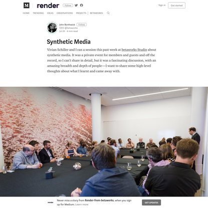 Synthetic Media - Render-from-betaworks