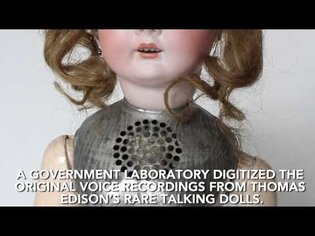 Edison's talking dolls: child's toy or stuff of nightmares