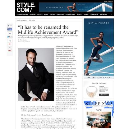 Tom Ford: Tim Blanks Interviews the CFDA Lifetime Achievement Award Winner