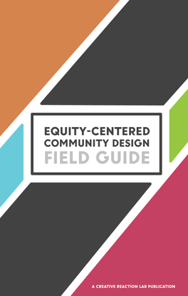Equity-Centered Community Design Field Guide