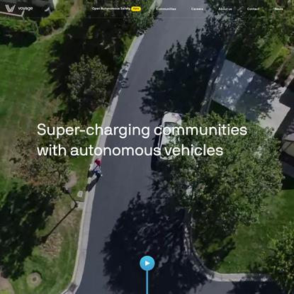 Voyage - Super-charging communities with autonomous vehicles