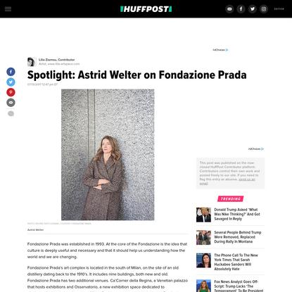 Spotlight: Astrid Welter on Fondazione Prada