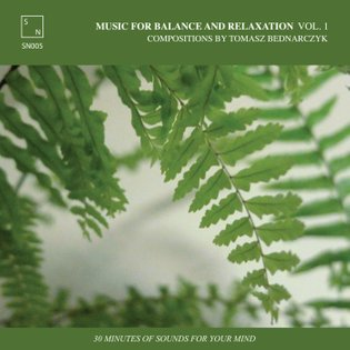 MUSIC FOR BALANCE AND RELAXATION VOL.1 [Somewhere Nowhere / SN005], by Tomasz Bednarczyk