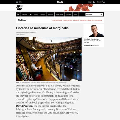 Libraries as museums of marginalia