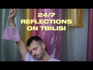 24/7: Reflections on Tbilisi