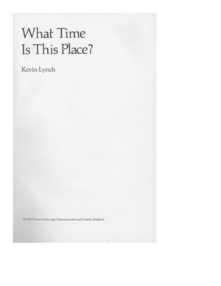 Kevin Lynch, What Time is This Place