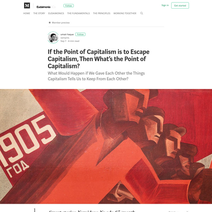 If the Point of Capitalism is to Escape Capitalism, Then What's the Point of Capitalism?