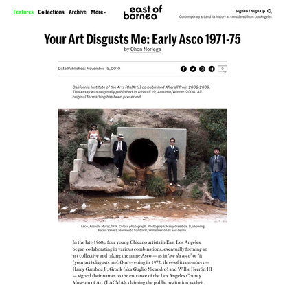 Your Art Disgusts Me: Early Asco 1971-75
