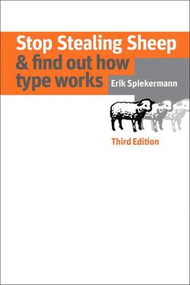 Stop stealing Sheep & find out how type works (excerpt) – Erik Spiekermann