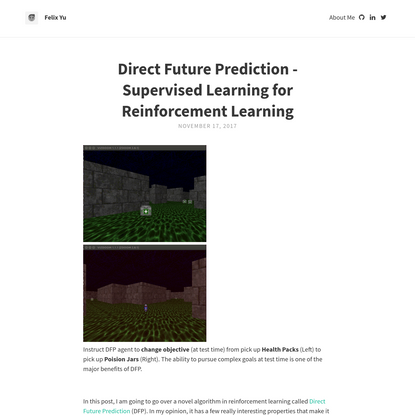 Direct Future Prediction - Supervised Learning for Reinforcement Learning   Felix Yu