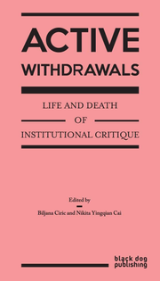 Life and Death of Institutional Critique