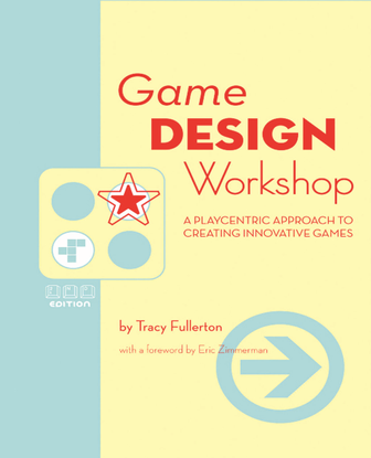 game-design-workshop-a-playcentric-approach-to-creating-innovative-games-2nd-edition.pdf