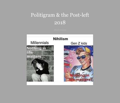 Joshua Citarella, Politigram & the Post-left (2018)