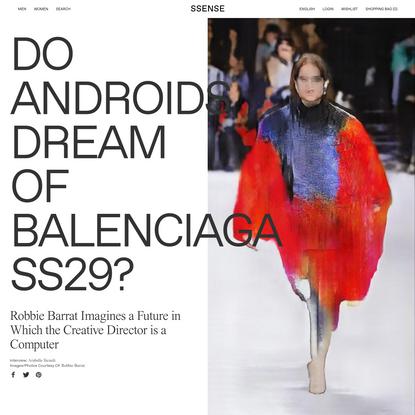Do Androids Dream of Balenciaga SS29?