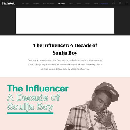 The Influencer: A Decade of Soulja Boy
