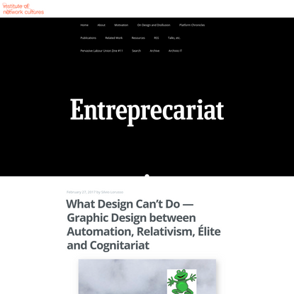 What Design Can't Do - Graphic Design between Automation, Relativism, Élite and Cognitariat | ENTREPRECARIAT