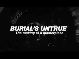 Burial's Untrue: The making of a masterpiece