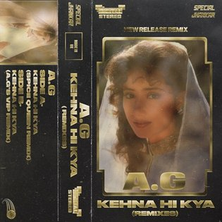 Kehna Hi Kya (A.G's VIP Remix) by A.G