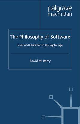 [david_m._berry]_the_philosophy_of_software_code_-b-ok.org-.pdf