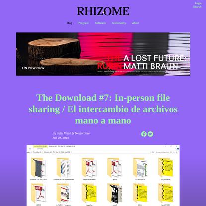 The Download #7: In-person file sharing / El intercambio de archivos mano a mano