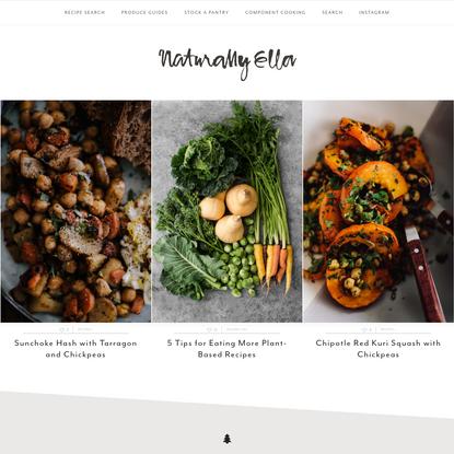 Naturally Ella | Seasonal, Pantry-Inspired Vegetarian Recipe Blog