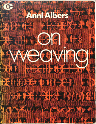 Anni Albers, On Weaving, 1974