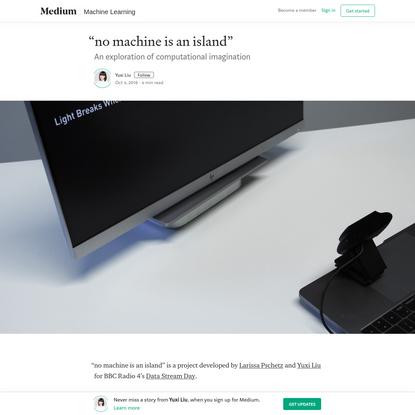 """no machine is an island"" - Yuxi Liu - Medium"