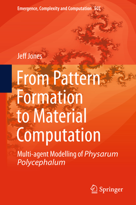 emergence-complexity-and-computation-15-jeff-jones-auth.-from-pattern-formation-to-material-computation_-multi-agent-modelli...