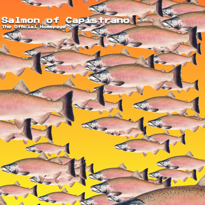 The Salmon of Capistrano