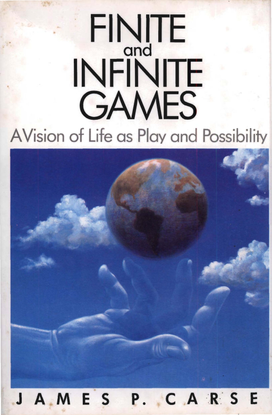 james-carse-finite-and-infinite-games-a-vision-of-life-as-play-and-possibility.pdf