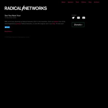 Radical Networks 2018