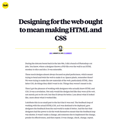 Designing for the web ought to mean making HTML and CSS