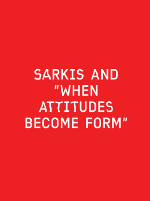sarkis_and_when_attitudes_become_form_scrd-1.pdf