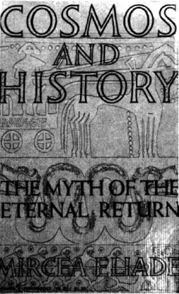 Cosmos and History, The Myth of the Eternal Return