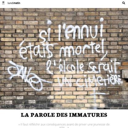 """La Parole des Immatures - """" Il faut réfléchir aux conséquences avant de priver une jeunesse de voix... """""""